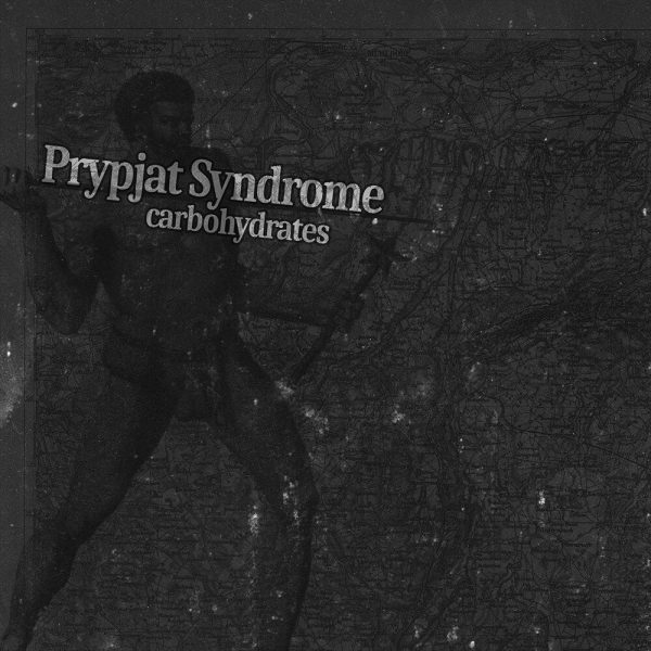 Prypjat Syndrome / Matthias Marggraff / CD-Cover: Carbohydrates (2017)